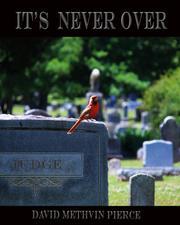 It's Never Over by David Methvin Pierce