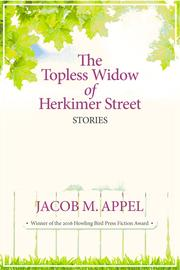 The Topless Widow of Herkimer Street by Jacob M Appel