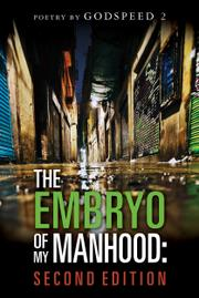 The Embryo of My Manhood by Kris Godspeed  Amos