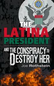 The Latina President by Joseph Rothstein
