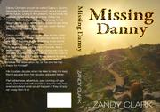 Missing Danny by Zandy Clark