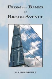 From the Banks of Brook Avenue by W.R. Rodriguez