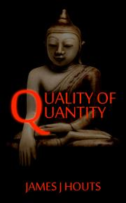 Quality of Quantity by James J. Houts