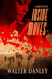 Inside Moves by Walter Danley