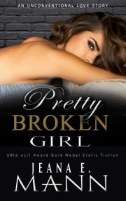 Pretty Broken Girl by Jeana E. Mann