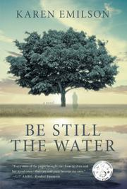 Be Still the Water by Karen Emilson