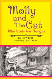 Molly and the Cat Who Stole Her Tongue by Lucy Bell