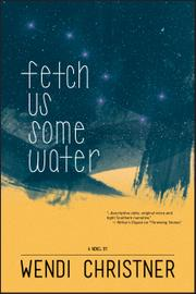 Fetch Us Some Water by Wendi Christner