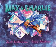 MAX & CHARLIE by Zack Lieberman