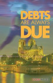 Debts Are Always Due by Colin Welles