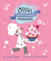 BILLIE'S YUMMY BAKERY ADVENTURE by Sally Rippin