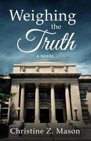 Weighing the Truth by Christine Z. Mason