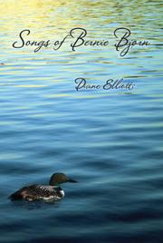 Songs of Bernie Bjørn  by Diane Elliott