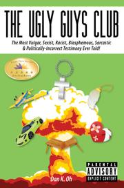The Ugly Guys Club by Dan K. Oh