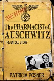 THE PHARMACIST OF AUSCHWITZ by Patricia Posner