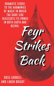 FEYR STRIKES BACK by Ross Goodell