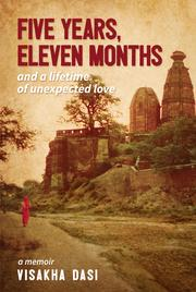 Five Years, Eleven Months and a Lifetime of Unexpected Love by Visakha Dasi