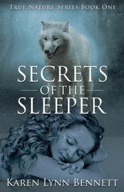 Secrets of the Sleeper by Karen L. Bennett