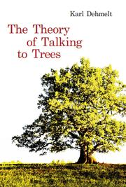 The Theory of Talking to Trees by Karl Dehmelt
