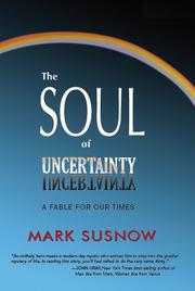 The Soul of Uncertainty by Mark Susnow
