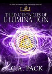 Third Chronicles of Illumination by C.A. Pack