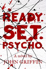 Ready. Set. Psycho. by John Griffin