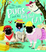 THE THREE LITTLE PUGS AND THE BIG BAD CAT by Becky Davies