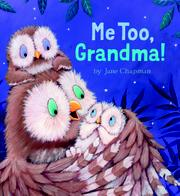 ME TOO, GRANDMA! by Jane Chapman