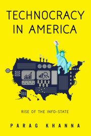 Technocracy in America by Parag Khanna