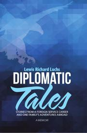 DIPLOMATIC TALES by Lewis Richard Luchs