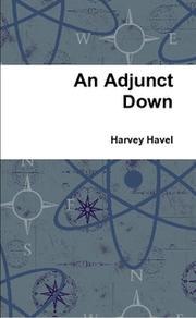 AN ADJUNCT DOWN by Harvey Havel