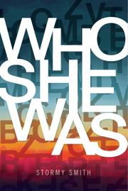 WHO SHE WAS by Stormy Smith