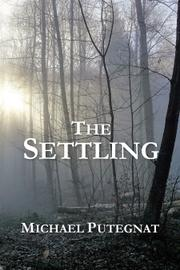 THE SETTLING by Michael Putegnat