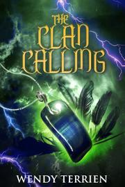 THE CLAN CALLING by Wendy Terrien