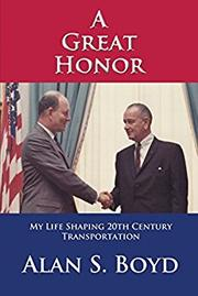 A GREAT HONOR by Alan S. Boyd