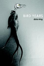 BIRD YEARS by Dicko King