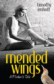 MENDED WINGS by Timothy Imhoff