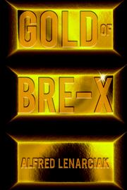 GOLD OF BRE-X by Alfred Lenarciak