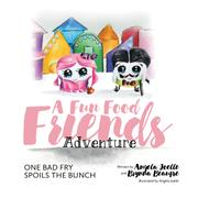 A FUN FOOD FRIENDS ADVENTURES by Angela Joelle