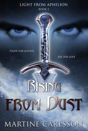 RISING FROM THE DUST by Martine Carlsson
