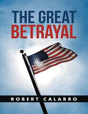THE GREAT BETRAYAL by Robert Calabro
