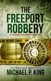 THE FREEPORT ROBBERY by Michael P. King