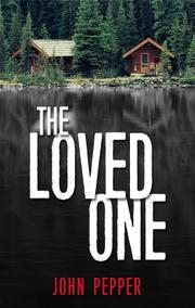 THE LOVED ONE by John Pepper