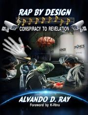 RAP BY DESIGN by Alvando Ray
