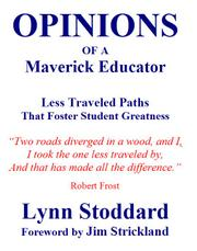OPINIONS OF A MAVERICK EDUCATOR by Lynn Stoddard