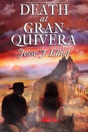 DEATH IN GRAN QUIVERA by Jesse J. Elliot