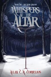 WHISPERS AT THE ALTAR by Allan C.R. Cornelius