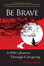 BE BRAVE by Florrie Munat