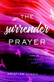 THE SURRENDER PRAYER by Kristian Lynch