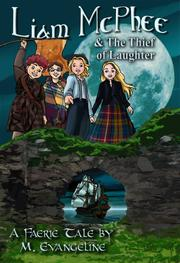 LIAM MCPHEE AND THE THIEF OF LAUGHTER by M. Evangeline